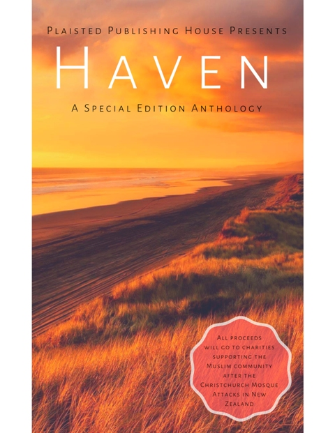Haven is an international anthology to support victims of the 2019 terrorist attacks on two Christchurch (New Zealand) Mosques. Book cover shows a peaceful setting - dune grass and path near body of water: courtesy Plaisted Publishing House.